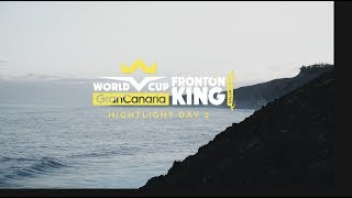 World Cup Gran Canaria Fronton King 2018 Highlights 2