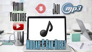 Cara Download Vidio Youtube jadi Mp3 _ Mudah dan gak ribet