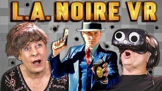 FEDORAS AND GUNS: LA NOIRE VR | HTC VIVE VR (Elders React: Gaming)