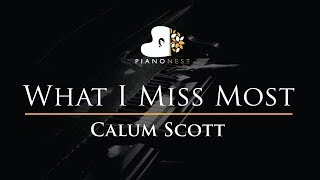 Calum Scott - What I Miss Most - Piano Karaoke / Sing Along / Cover with Lyrics