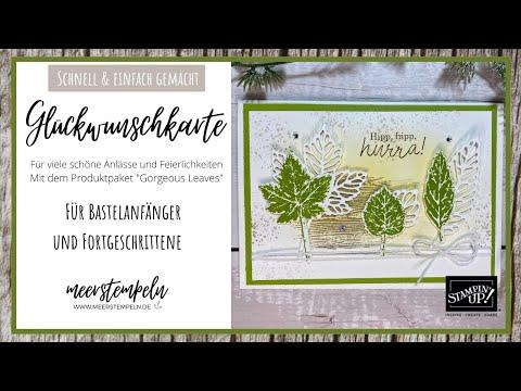"""Bastelanleitung: Grußkarte (Geburt, Geburtstag) - schnell und einfach - """"Gorgeous Leaves"""" Stampin'Up"""