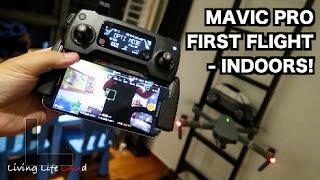 DJI MAVIC PRO FIRST FLIGHT - INDOORS! | Living Life LAUd