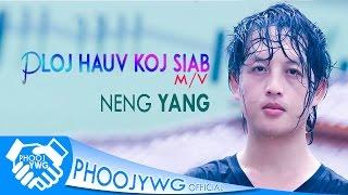 NENG YANG - Ploj Hauv Koj Siab【Official MV】