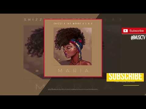 Shizzi x Jay Moore x L.A.X   Maria (OFFICIAL AUDIO 2017)