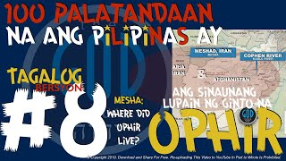 #8: 100 Palatandaan na ang Pilipinas ay ang Sinaunang Lupain ng Ginto na Ophir