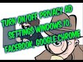 How to guide: change privacy ad settings Windows Facebook Google chrome