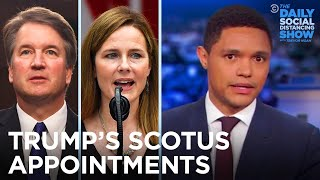 Trump's First Term SCOTUS Appointments | The Daily Show