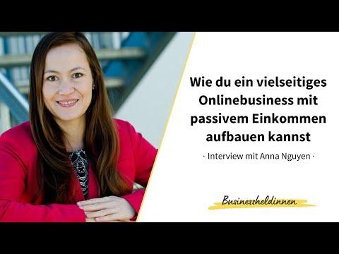 Wie du ein vielseitiges Onlinebusiness mit passivem Einkommen aufbaust - Interview mit Anna Nguyen