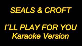 Seals & Crofts - I´ll Play For You (Karaoke Lyrics) NEW!!