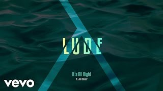 LUDE - It's All Right (audio) ft. Jim Bauer
