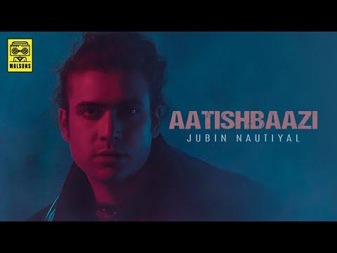 Aatishbaazi | Jubin Nautiyal