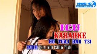 Hu Tuaj Dab Tsi - ICU Karaoke [Official MV Instrument] Full HD