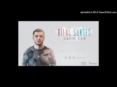 Bilal SONSES - Günahımı Aldın