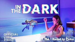 TIA x fueled by boba - in the dark | Official Lyric Video