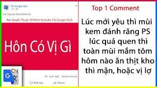 Top Comment P5: Hôn có vị gì - Chị Google Dịch