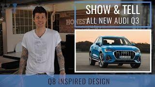 Show & Tell | Car News | New Audi Q3 2018