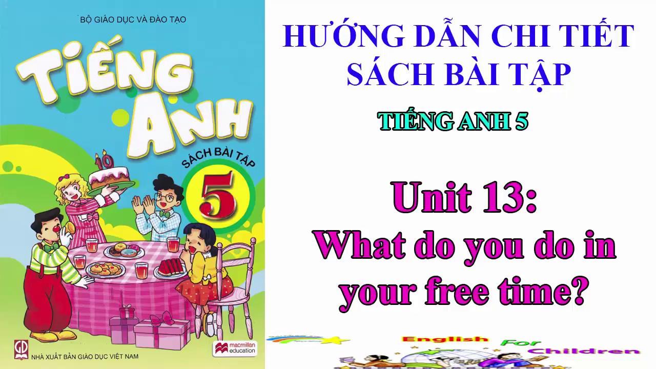 Sách bài tập tiếng Anh lớp 5-Unit 13: What do you do in your free time?|| Hướng dẫn sử dụng sách mềm
