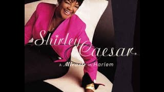 Shirley Caesar You
