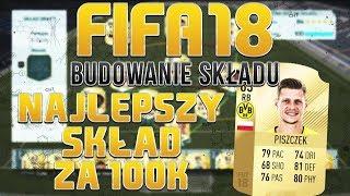 NAJEPSZY SKŁAD ZA 100K! FIFA 18