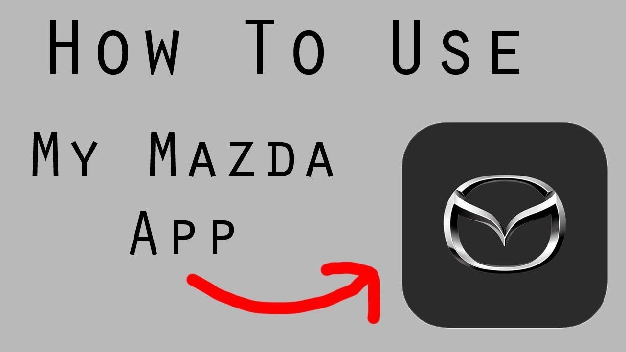 My Mazda App >> How To Use The My Mazda App
