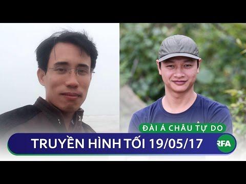 FULL Truyền hình RFA tối 19/5/2017 | RFA Vietnamese News