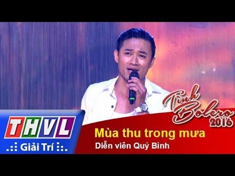 THVL   Tình Bolero 2016 – Tập 7: Mùa thu trong mưa – Diễn viên MC Quý Bình