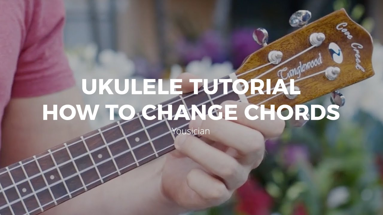 Ukulele Tutorial How To Move Between Chords Youtube