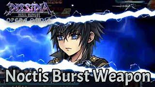 【DFFOO】Noctis Burst & LD Weapon Showcase