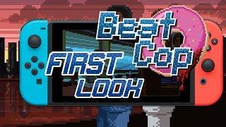 beat Cop First Look (Nintendo Switch)