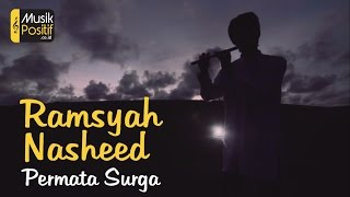 Ramsyah Nasheed - Permata Surga (Official Video Music)