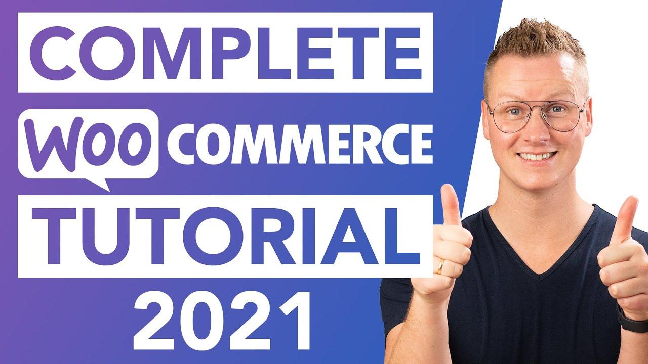 Complete WooCommerce Tutorial | eCommerce Tutorial 2021