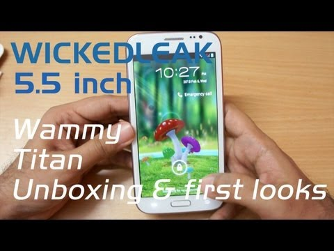 Wickedleak Wammy Titan 5.5 Inch Android Phone Unboxing & First Looks