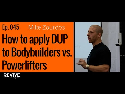045: Mike Zourdos - How to apply DUP to Bodybuilders vs. Powerlifters