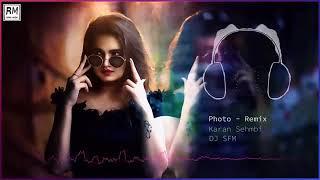 Photo  Karan Sehmbi  Dj SFM Remix  Remix Muzik