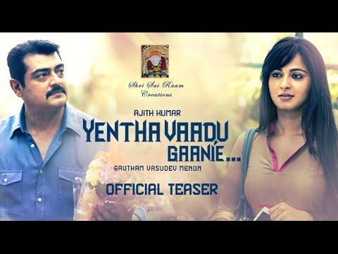 Yentha Vaadu Gaanie Official Teaser | Ajith, Gautham Menon, Harris Jayaraj, Trisha, Anushka