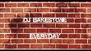 Dj Bakestone - Everyday