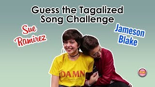 Guess the Tagalized Song Challenge with Sue Ramirez and Jameson Blake