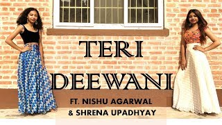 TERI DEEWANI - KAILASH KHER | DANCE CHOREOGRAPHY | FT. Nishu Agarwal & Shrena Upadhayay