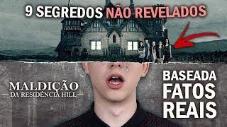 A Verdadeira história: A MALDIÇÃO DA RESIDÊNCIA HILL - 9 SEGREDOS Não REVELADOS
