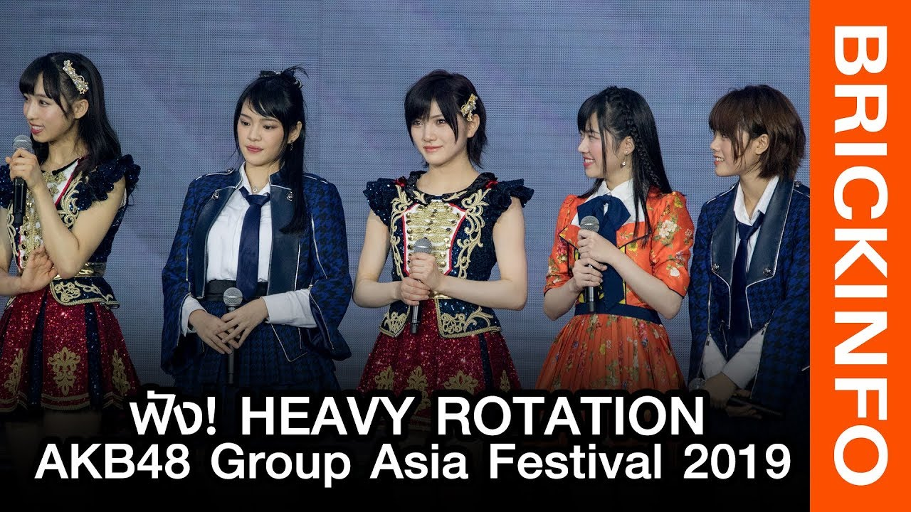 ฟัง! BNK48 ร้องเพลง Heavy Rotation ในคอนเสิร์ต AKB48 Group Asia Festival  2019