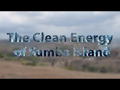 The Clean Energy of Sumba Island