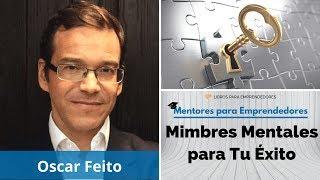 MPE012 - Oscar Feito - Mimbres Mentales para Tu Éxito - Mentores para Emprendedores