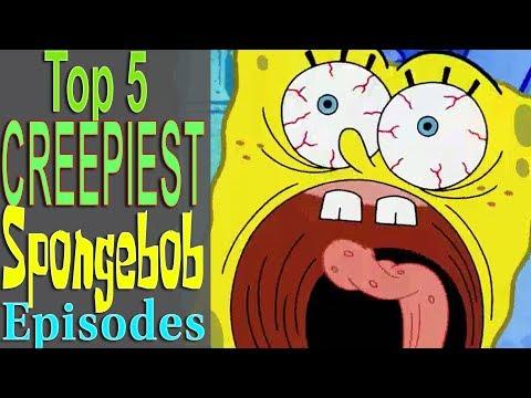 Top 5 Creepiest Spongebob Episodes