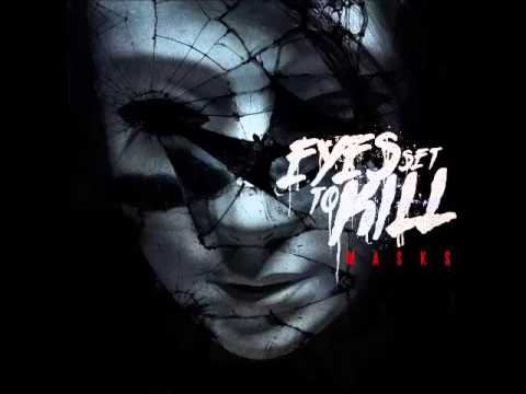 Eyes Set To Kill  Masks FULL ALBUM 2013