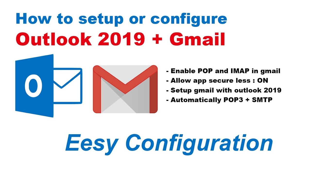 How to setup or configure Gmail with Ms Outlook 2019