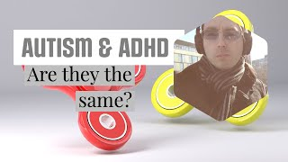 Are Autism and ADHD the same?