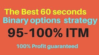 Binary Options 60 Second Trading Strategy For 100% ITM Update Tutorial