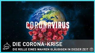 Die Corona-Krise - Die Rolle eines wahren Gläubigen in dieser Zeit. | Stimme des Kalifen