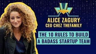 """""""The 10 rules to build a badass startup team"""", by Alice Zagury, CEO of TheFamily"""