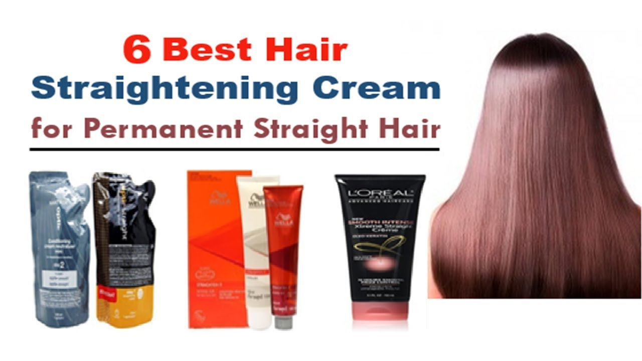 6 Best Hair Straightening Cream For Permanent Straight Hair Youtube